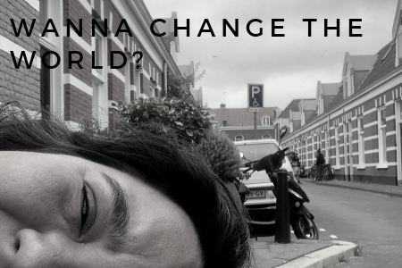 Wanna Change the World?   We Could!